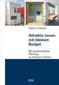 Attraktiv bauen mit kleinem Budget - Achim Linhardt