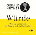Würde - Gerald Hüther, Uli Hauser