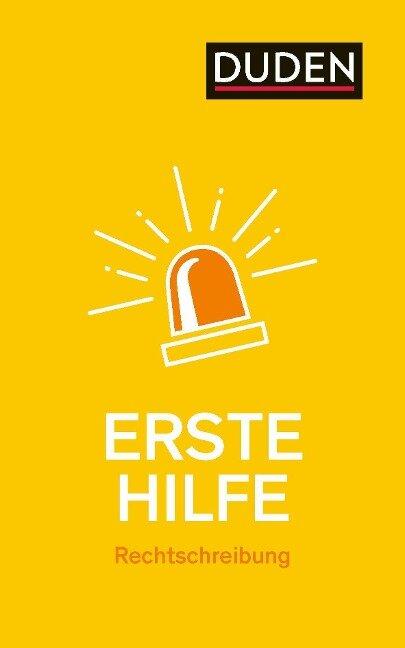 Erste Hilfe - Rechtschreibung - Julian von Heyl, Christian Stang, Anja Steinhauer, Linda Strehl