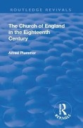 Revival: The Church of England in the Eighteenth Century (1910) - Plummer Alfred