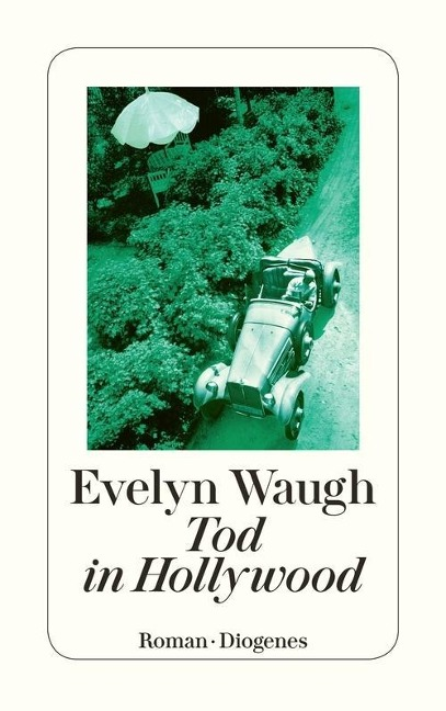 Tod in Hollywood - Evelyn Waugh