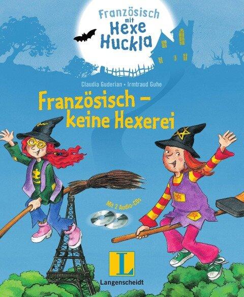 Französisch - keine Hexerei - Buch mit 2 Hörspiel-CDs - Claudia Guderian
