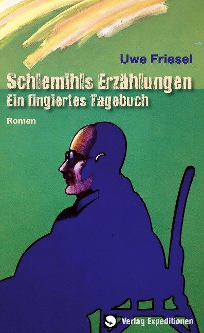 Schlemihls Erzählungen - Uwe Friesel