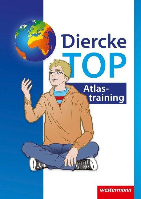 Diercke Weltatlas - Aktuelle Ausgabe. TOP Atlastraining -
