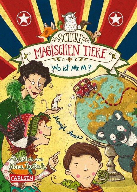 Die Schule der magischen Tiere 7: Wo ist Mr. M? - Margit Auer