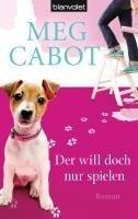 Der will doch nur spielen - Meg Cabot
