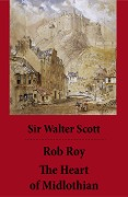 Rob Roy + The Heart of Midlothian (2 Unabridged and fully Illustrated Classics with Introductory Essay and Notes by Andrew Lang) - Walter Sir Scott