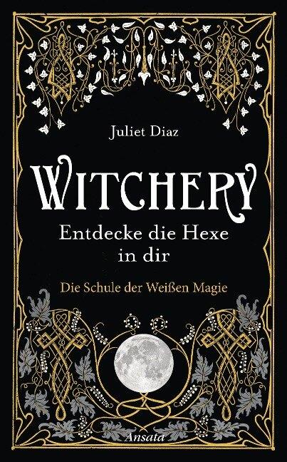 Witchery - Entdecke die Hexe in dir - Juliet Diaz