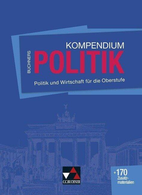 Buchners Kompendium Politik - neu - Helmut Becker, Stephan Benzmann, Hartwig Riedel, Karsten Tessmar, Martina Tschirner