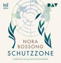 Schutzzone - Nora Bossong