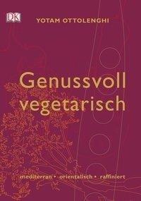 Genussvoll vegetarisch - Yotam Ottolenghi