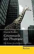Grammatik der Phantasie - Gianni Rodari