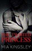 The Twisted Princess - Mia Kingsley