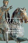 Marc Aurel - Alexander Demandt