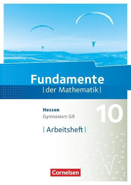 Fundamente der Mathematik 10. Schuljahr - Hessen - Arbeitsheft mit Lösungen -