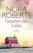 Gezeiten der Liebe - Nora Roberts