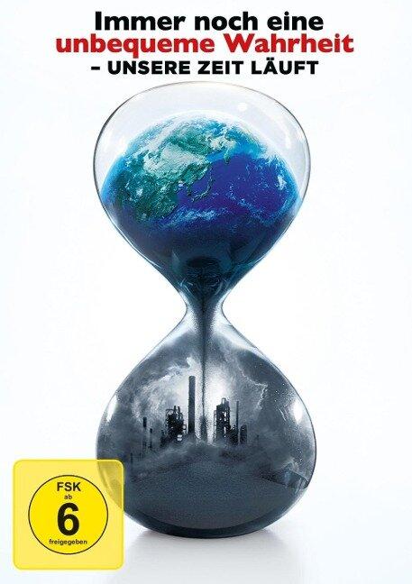 Immer noch eine unbequeme Wahrheit: Unsere Zeit läuft! -