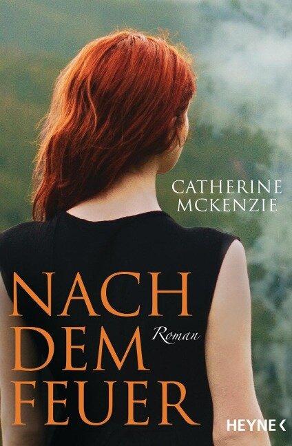 Nach dem Feuer - Catherine McKenzie