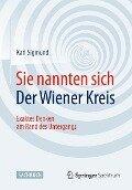 Sie nannten sich Der Wiener Kreis - Karl Sigmund