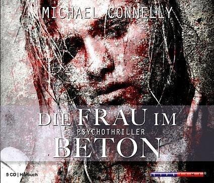 Die Frau im Beton - Michael Connelly