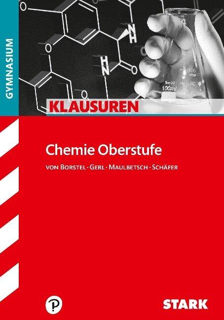 Klausuren Gymnasium - Chemie Oberstufe - Steffen Schäfer, Gregor von Borstel, Christoph Maulbetsch, Thomas Gerl