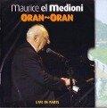 Oran-Oran/Live in Paris - Maurice El Medioni