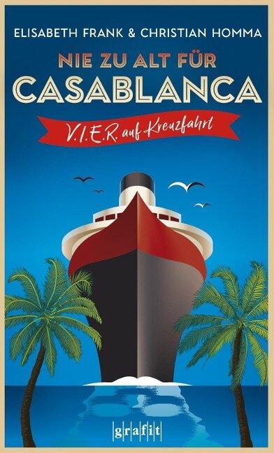 Nie zu alt für Casablanca - Elisabeth Frank, Christian Homma