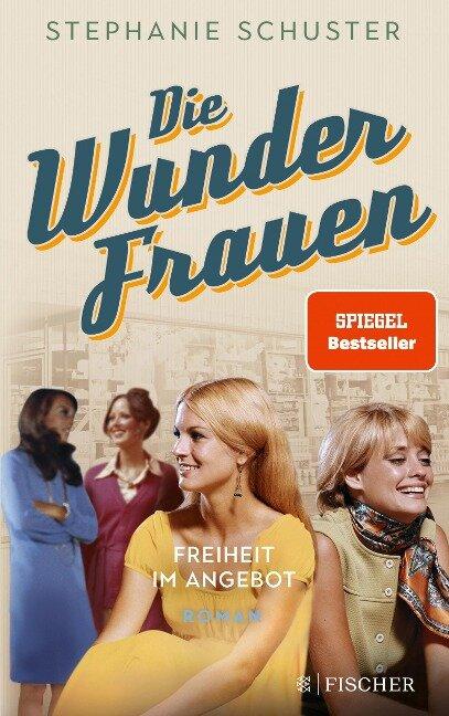 Die Wunderfrauen - Freiheit im Angebot - Stephanie Schuster