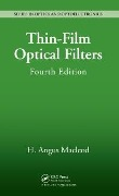 Thin-Film Optical Filters, Fourth Edition - H. Angus Macleod