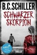Schwarzer Skorpion - Thriller - B. C. Schiller