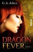 Dragon Fever - G. A. Aiken