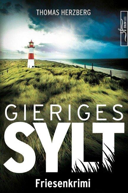 Gieriges Sylt - Thomas Herzberg