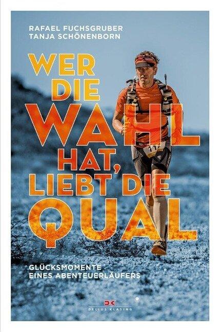 Wer die Wahl hat, liebt die Qual - Rafael Fuchsgruber, Tanja Schönenborn