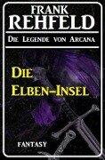 Die Elben-Insel - Frank Rehfeld