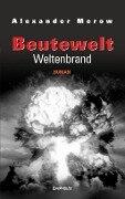 Beutewelt VII: Weltenbrand - Alexander Merow
