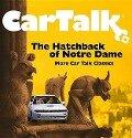 Car Talk: The Hatchback of Notre Dame: More Car Talk Classics - Ray Magliozzi, Tom Magliozzi