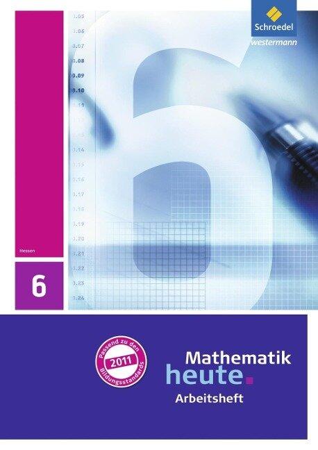 Mathematik heute 6. Arbeitsheft mit Lösungen. Hessen -