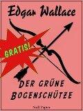 Edgar Wallace - Der grüne Bogenschütze - Edgar Wallace