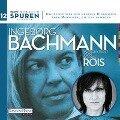 Spuren- Menschen, die uns bewegen: Ingeborg Bachmann - Ingeborg Bachmann, Joachim Hoell
