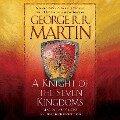 A Knight of the Seven Kingdoms - George R. R. Martin