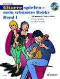 Gitarre spielen - mein schönstes Hobby. Band 1 - Rolf Tönnes
