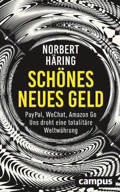 Schönes neues Geld - Norbert Häring