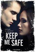 Keep Me Safe - Sarah Alderson