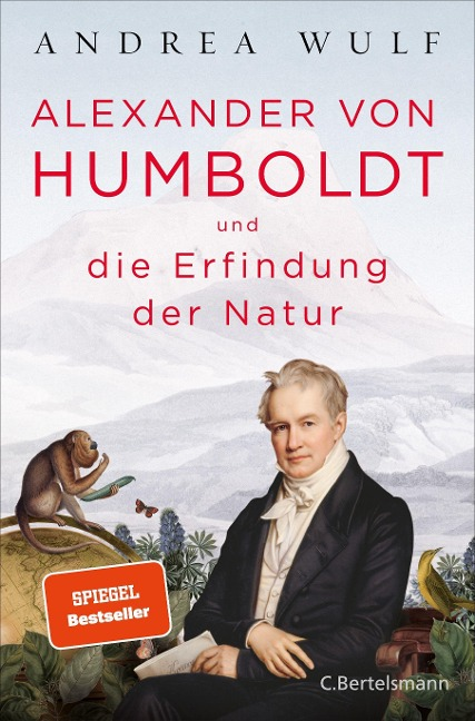 Alexander von Humboldt und die Erfindung der Natur - Andrea Wulf
