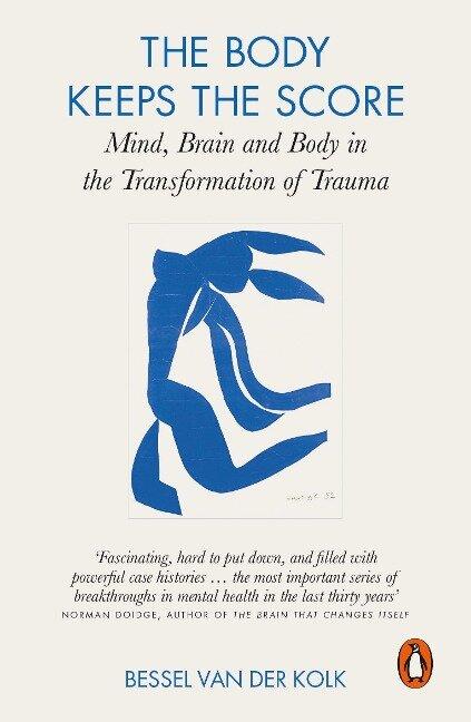 The Body Keeps the Score - Bessel A. Van der Kolk