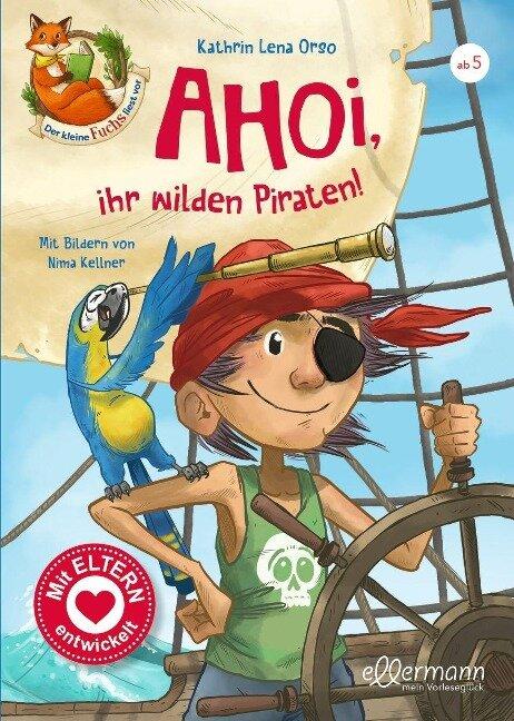 AHOI, ihr wilden Piraten! - Kathrin Lena Orso