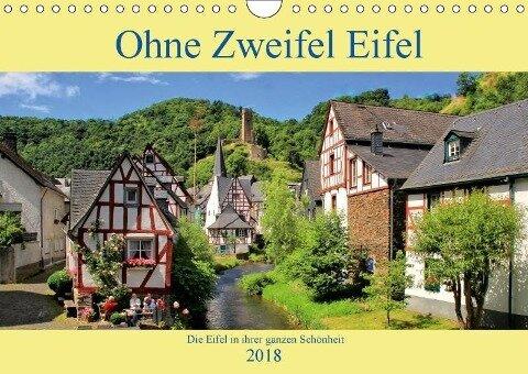 Ohne Zweifel Eifel (Wandkalender 2018 DIN A4 quer) Dieser erfolgreiche Kalender wurde dieses Jahr mit gleichen Bildern und aktualisiertem Kalendarium wiederveröffentlicht. - Arno Klatt