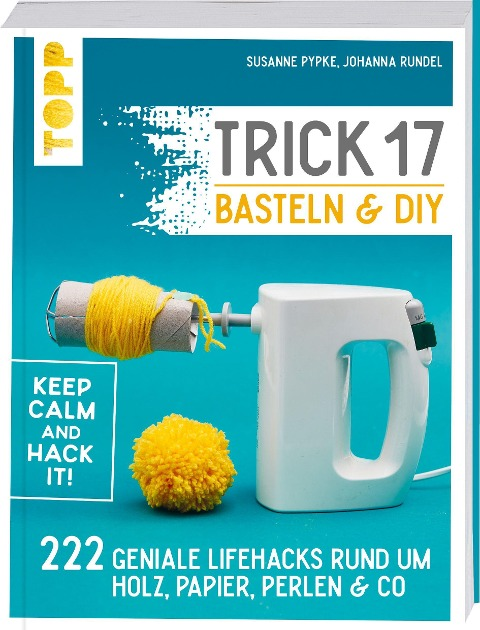 Trick 17 Basteln & DIY - Susanne Pypke, Johanna Rundel