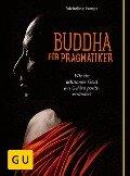 Buddha für Pragmatiker - Micheline Rampe