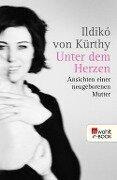 Unter dem Herzen - Ildikó von Kürthy